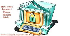 Here are some simple tips to ensure safe online banking.  1. Spyware softwares are often installed, mainly through downloads, in the compute...
