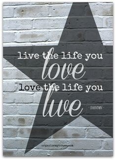 """motivational quote - """"Live the life you love, love the life you live"""""""