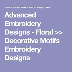 Advanced Embroidery Designs - Floral >> Decorative Motifs Embroidery Designs