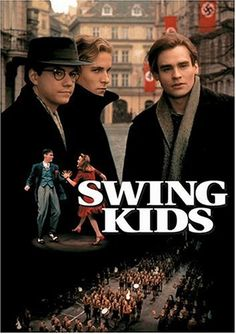 The Swing Kids-The Movie..Great Movie!..The story of a close-knit group of young kids in Nazi Germany who listen to banned swing music from the US. Soon dancing and fun leads to more difficult choices as the Nazis begin tightening the grip on Germany. Each member of the group is forced to face some tough choices about right, wrong, and survival.   Robert Sean Leonard, Christian Bale, Frank Whaley...14a