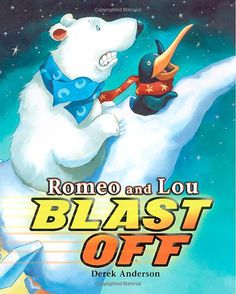 New 3/7/13 Romeo and Lou Blast Off: Derek Anderson, Fun Picture book by Derek Anderson.