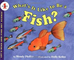What's It Like to Be a Fish? (Let's-Read-and-Find-Out Science 1) by Wendy Pfeffer,http://www.amazon.com/dp/0064451518/ref=cm_sw_r_pi_dp_p.15sb19TN2W3Q6M