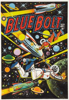 Busy colourful cover for Blue Bolt by the excellent L. Vintage Cartoon, Vintage Comics, Photo Wall Collage, Collage Art, Arte Pulp Fiction, Science Fiction Art, Hippie Art, Cool Posters, Retro Art