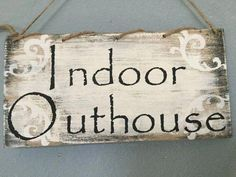 Indoor Outhouse This wood sign measures 12 by 6 inches and hangs by spiral jute. You may choose a sawtooth hanger. I have painted this board my KerriArt, shabby chic design and topped it with black lettering. Fun wall art for the bathroom or bathroom d Shabby Chic Design, Shabby Chic Wall Art, Shabby Chic Bedrooms, Shabby Chic Kitchen, Shabby Chic Homes, Shabby Chic Style, Shabby Chic Decor, Rustic Decor, Bathroom Door Sign