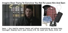 """""""Imagine Dean Trying To Convince You Not To Leave Him And Sam"""" by alyssaclair-winchester ❤ liked on Polyvore featuring R13, Topshop, imagine, supernatural, samwinchester and DeanWinchester"""