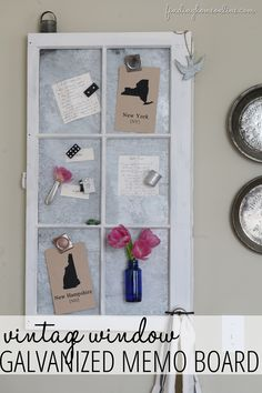 Turn an old window into a galvanized magnetic memo board!