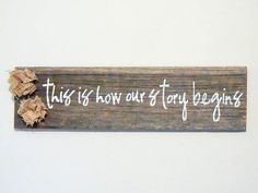 Barnwood Wedding Decor - Rustic Wedding Sign - Barnwood and Burlap Sign - Wedding Photography Prop - This is How our Story Begins