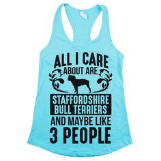 'All I Care About Are Staffordshire Bull Terriers'