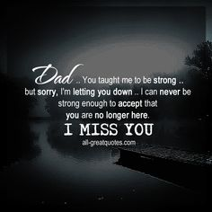 Dad .. You taught me to be strong | Dad Grief Quote | all-greatquotes.com