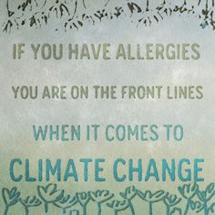 You have probably heard about how climate change is expected to extend and worsen allergy seasons, but have you heard about how lots of Americans are already—this year—getting hit with spring allergens in the month of January! Check out these January 2014 articles: http://environmentalillnessnetwork.tumblr.com/post/74067452921/allergies-winter-2014