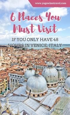 http://Yogawinetravel.com: 6 Places You Must Visit If You Only Have 48 Hours in Venice, Italy