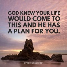 When life seems like a dead end remember God knew you before you were born, He knew your life would come to this and He has a plan for you. #projectinspired