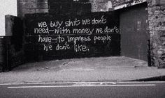 art people Black and White quotes rock hipster words landscape street Grunge Teen money Street Art animation punk shopping teenager grafitti dresses teen quotes life quote inspirational quote depressive impressive grunge blog depressing quotes tumblr quote grunge quotes depressing tumblr
