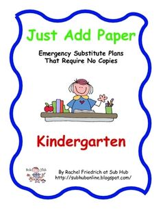 $. Just Add Paper - Kindergarten Emergency Sub Plans from Sub Hub. No copies necessary!