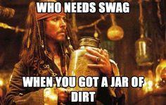 Who needs swag when you've got a jar of dirt?
