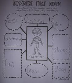 Use for Design Thinking: Empathy Lessons. Describe that noun: This is a simple worksheet that is a web with words that describe the noun. This would help kids to learn more adjectives and also have fun describing different nouns! Superhero Writing, Superhero Classroom Theme, Classroom Themes, Classroom Design, Superhero Party, 1st Grade Writing, 2nd Grade Reading, Language Activities, Writing Activities