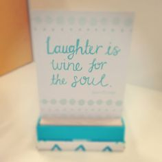laughter is the wine of the soul...  Re-Pin!