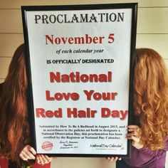National Day Calendar just officially recognized November as National Love Your Red Hair Day, thanks to redhead entrepreneurs Stephanie and Adrienne Vendetti. National Redhead Day, Proclamation Day, Happy Love, Love You, Red Hair Day, Redhead Quotes, National Day Calendar, Natural Redhead, Fun Snacks For Kids
