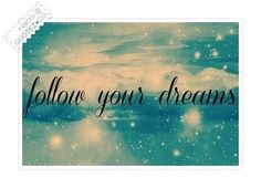 Follow Your Dreams Quote - Thanks Colin :-)