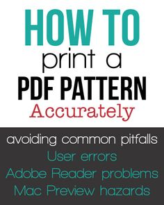 How to print a PDF pattern accurately- Yikes! New program updates are making patterns print incorrectly!