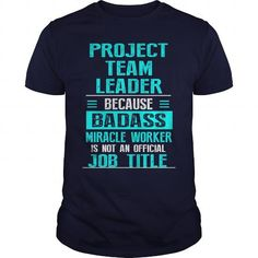 Awesome Tee  PROJECT TEAM LEADER T-Shirts