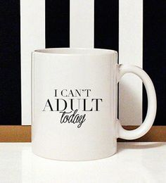 'I can't adult today' mug