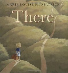 There- by Marie Louise Fitzpatrick This is the kind of book that gifted children often gravitate to as it is a book about big ideas. When will I get there, but where is there? What will there be like? Will I like it there? Gifted children often think these thoughts and may find it reassuring that others do as well. This is also a great book for teaching abstractions.