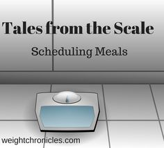 Scheduling meals can keep you on track! #Weightloss