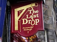 """The Last Drop Inn - It is said that the condemned man was entitled to a final drink in the pub - giving another meaning to """"The Last Drop"""" - Grassmarket, Edinburgh Pub Signs, Beer Signs, Shop Signs, Uk Pub, Metal Signage, Storefront Signs, The Last Drop, Cottage Signs, British Pub"""