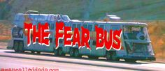 "Triumph of a Man Called Da-Da: ""The FEAR BUS"" (Sung to, ""The Love Boat"") -- A Postmodern Carol (#26 in a Series of 47)"