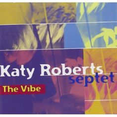 Katy Roberts - The Vibe