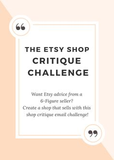 I've given literally THOUSANDS of shop critiques to Etsy sellers. In my career as an Etsy Success Coach, I've seen some crazy stuff – from mind-blowing shops that never make a sale to shop owners who are DYING to succeed but can't take a photo to save their life…and do you know what? THEY ALL RUN INTO THE EXACT SAME PROBLEMS. There is a formula for Etsy Success. And if you actually COMMIT to COMPLETING all the steps, this email program WILL boost your shop a little more every day! Click to…