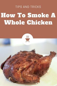 How To Smoke A Whole Chicken - Matt Van Metre - Recipe and tips and tricks on how to smoke an incredibly tender and juicy whole chicken. Recipe and - Smoked Chicken Recipes, Smoked Whole Chicken, Venison Recipes, Grilling Recipes, Barbecue Recipes, Oven Recipes, Sausage Recipes, Easy Recipes, Healthy Recipes