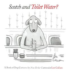 Scotch & Toilet Water?: A Book of Dog Cartoons $12.41