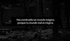 You build a world of magic because your real life is tragic. L Quotes, Tumblr Quotes, Sad Heart, Quotes En Espanol, Sad Pictures, Typography Quotes, Paramore, More Than Words, Spanish Quotes