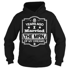 9 Years Ago I Married The Man of My Dreams T Shirt Gift, Order HERE ==> https://www.sunfrogshirts.com/Black-Hoodie---Years-Ago-I-Married-The-Man-of-My-Dreams-T-Shirt-Gift-996596931.html?6782, Please tag & share with your friends who would love it, gulf shores alabama, birmingham alabama, mobile alabama #motivation #animals #goat #christmasgifts #xmasgifts #birthdaygifts #bestfriend #giftsegment #girlfriendgiftideas