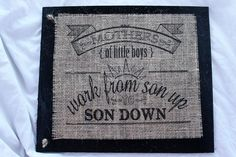 Handmade Burlap Country Wedding Wood Sign Mother's of boys WORK son up son Down…
