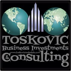 """""""TOSKOVIC Real Estate Business Investments & Consulting Company"""" www.toskovicrealestate.com"""