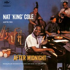 Nat King Cole After Midnight Import Vinyl Nat 'King' Cole's music is the perfect combination of romantic charm and musical invention. Cole is Trombone, John Collins, Nat King, After Midnight, Pop Hits, Vinyl Cover, Cover Art, Cd Cover, Lp Vinyl