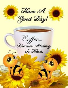 Have a Good day! Cute Good Morning Quotes, Good Morning Funny Pictures, Good Morning Coffee, Good Night Quotes, Morning Images, Coffee Time, Morning Greetings Quotes, Morning Messages, Morning Sayings