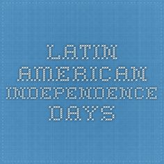 Latin American Independence Days