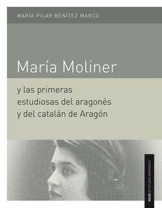 María Pilar Benítez: María Moliner y las primeras estudiosas del aragonés y del catalán de Aragón