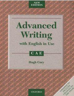 Advanced Writing with english in Use CAE new edition English Exam, English Tips, English Book, English Writing, English Words, English Lessons, English Grammar, Learn English, English Class