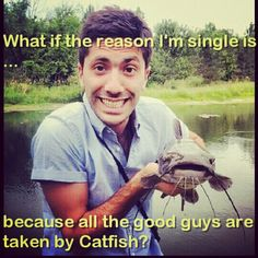 OMG Deseree this could be the reason your single! All the maintenance guys, lifeguards and ROTC guys are taken by catfish! Catfish The Tv Show, Nev Schulman, Social Bookmarking, Trust No One, Im Single, Get A Life, Crutches, Reality Tv Shows