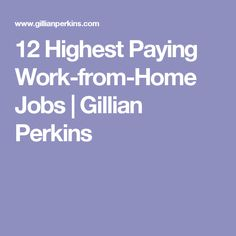 12 Highest Paying Work-from-Home Jobs   Gillian Perkins