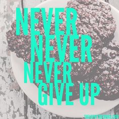 Never never never give up #cookies #motivational #quote by The Art of the Cookie
