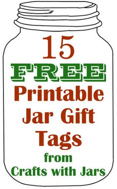 Crafts with Jars: 15 Free Printable Jar Gift Tags