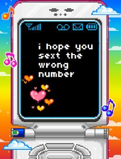 Hope you sext the wrong #