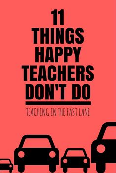 11 Things you should STOP doing right now to be a happier teacher. The first one was a non-negotiable for me!
