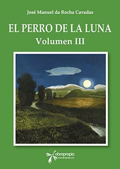 El perro de la Luna. Volumen III (Spanish Edition) by Jos... https://www.amazon.com/dp/B01IR73KN6/ref=cm_sw_r_pi_dp_x_.Fn8xbQJCYGEP